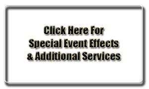 TJ the DJ Link to Special Event Effects and Additional Services.